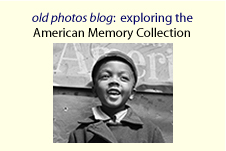 Old Photos Blog: exploring the American Memory collection